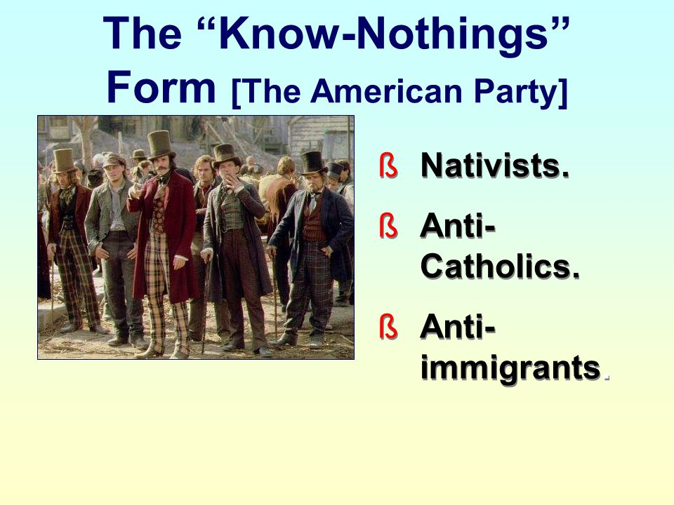 The Know-Nothings Form [The American Party]